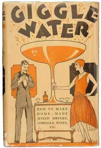"""""""Giggle Water""""....This self-published recipe book told its 1928 readers how to make delightful, Prohibition-flaunting giggle drinks, including """"Eleven Famous Cocktails of The Most Exclusive Club in New York."""" Drinks such as The Bronx, The Astor, The Bacardi, The Clover, and The Dry Martini were among the recipes. The book recently sold from Abe Books for £1,200."""