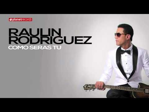 RAULIN RODRIGUEZ 2015 - Como Seras Tu (Official Web Clip) - YouTube