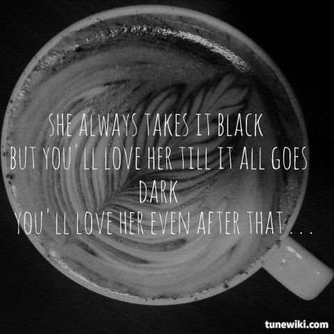 "-- #LyricArt for ""She Always Takes It Black"" by Gregory Alan Isakov"