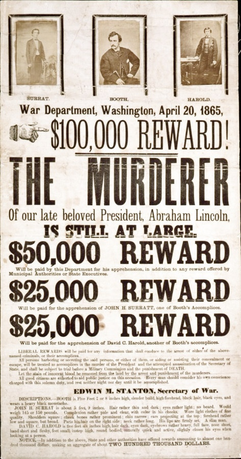 """Booth Wanted Poster - April 20, 1865 - """"The Murderer of our Late beloved  President Abraham Lincoln, IS STILL AT LARGE."""""""