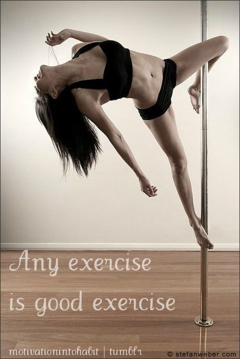 I wish there was a pole dancing studio closer to here... I would definitely take some classes... GREAT exercise!!