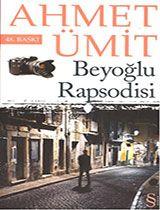 Beyoğlu Rapsodisi - Ahmet Ümit