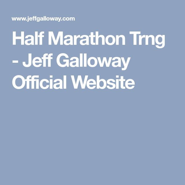 Half Marathon Trng - Jeff Galloway Official Website