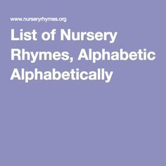 List of Nursery Rhymes, Alphabetically