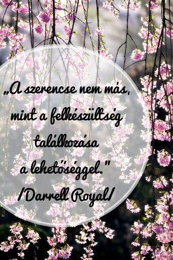 mosoly jóga szentendre lila akác heti szép idézet Darrell Royal-tól szerencse
