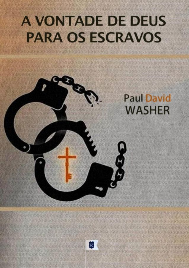 A Vontade de Deus  Para os Escravos  Paul David Washer…