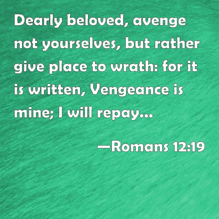 Bible Quotes Revenge: 51 Best (Romans 12:19) Vengeance Is Mine, I Will Repay
