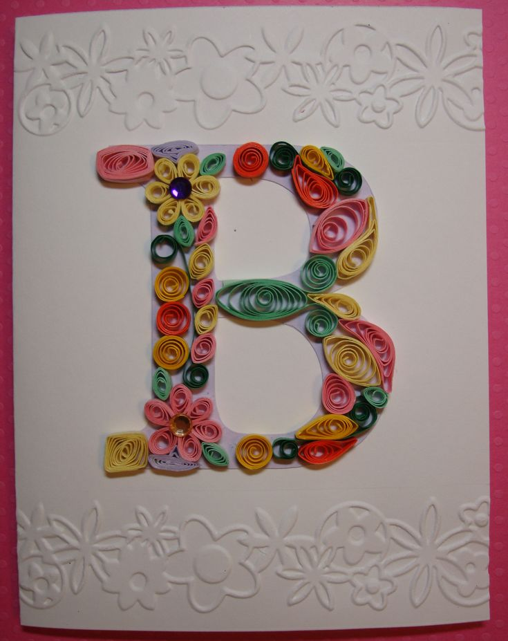 I Cut Out A Capital Letter B With My Cricut And Then Covered It In Quilled Flowers Rolls