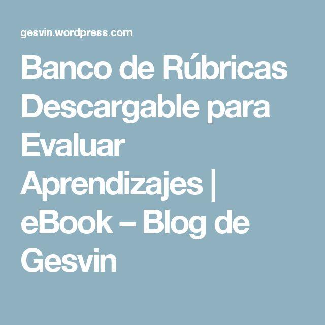 Banco de Rúbricas Descargable para Evaluar Aprendizajes | eBook – Blog de Gesvin