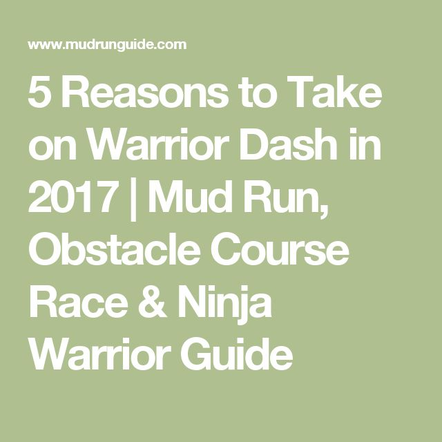 5 Reasons to Take on Warrior Dash in 2017   Mud Run, Obstacle Course Race & Ninja Warrior Guide
