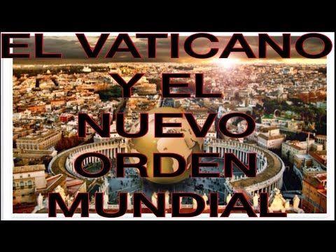 EL VATICANO Y EL NUEVO ORDEN MUNDIAL (Nelson Berru)