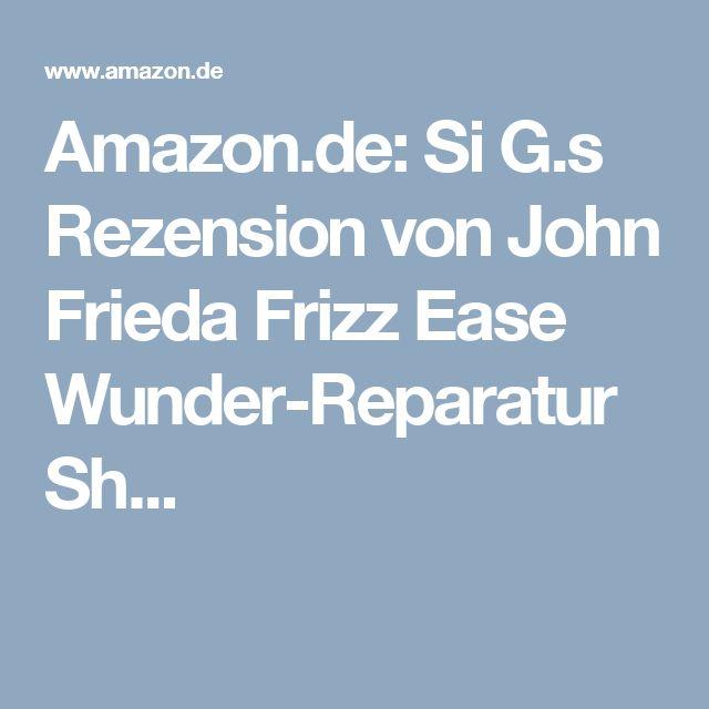 Amazon.de: Si G.s Rezension von John Frieda Frizz Ease Wunder-Reparatur Sh...