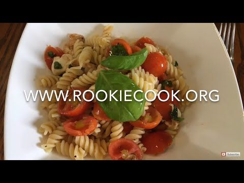 Fusilli Caprese (tomato, basil and mozzarella) - Rookie Cook