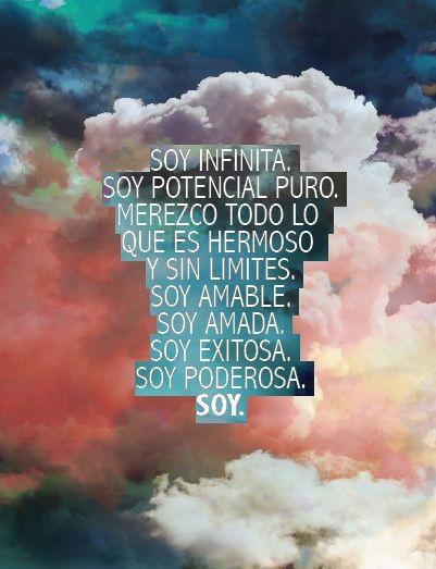 @mia motiee Astral - Soy infinita. Soy potencial puro. Merezco todo lo que es hermoso y sin limites. Soy amable. Soy amada. Soy exitosa. Soy poderosa. SOY.