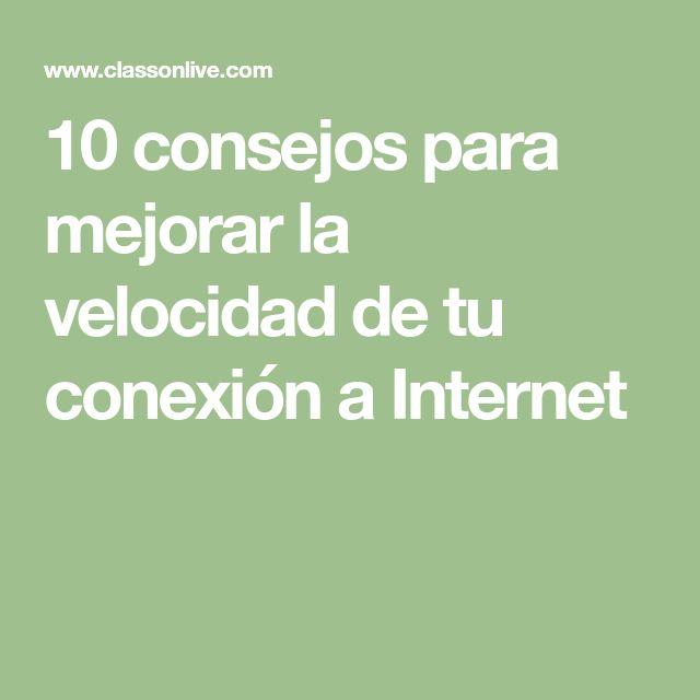 10 consejos para mejorar la velocidad de tu conexión a Internet