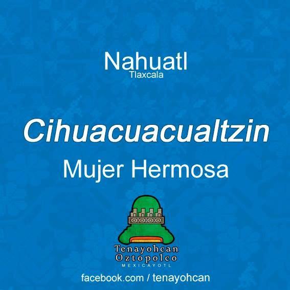 Mujer hermosa en náhuatl