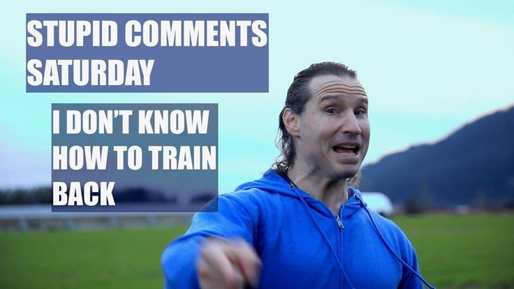Stupid Comments SATURDAY, I DON'T KNOW HOW TO TRAIN BACK