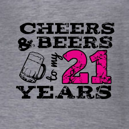 Cheers And Beers 21st birthday t-shirt template. Customize with your favorite t-shirt and tank top products. Upload your own design too! Free 10-day delivery in the U.S.