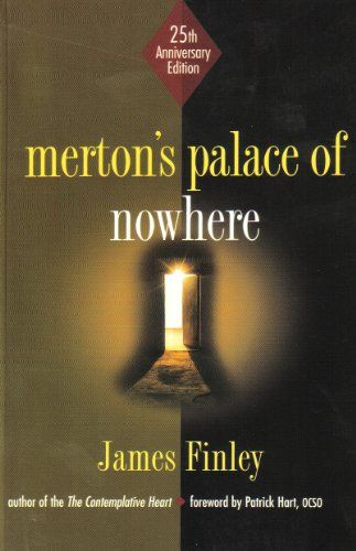 Merton's Palace of Nowhere by James Finley http://www.amazon.com/dp/B00EV5CR2Y/ref=cm_sw_r_pi_dp_gbO9wb0S265ZH