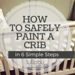 How to Safely Paint a Crib in 6 Simple Steps