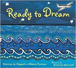 Ready to Dream: Donna Jo Napoli, Elena Furrow, Bronwyn Bancroft: 9781599900490: Amazon.com: Books