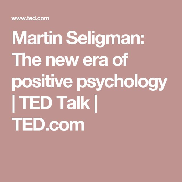 Martin Seligman: The new era of positive psychology | TED Talk | TED.com