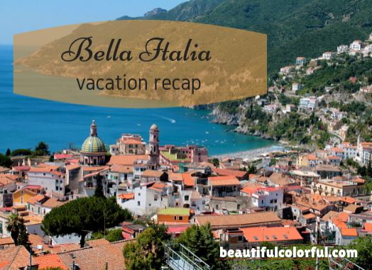 Vacation recap - our trip to bella italia! Beautiful Italy in stories and photography