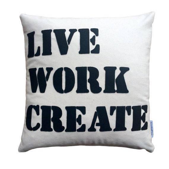 Decorative pillow live work create word on a by kreativKristine