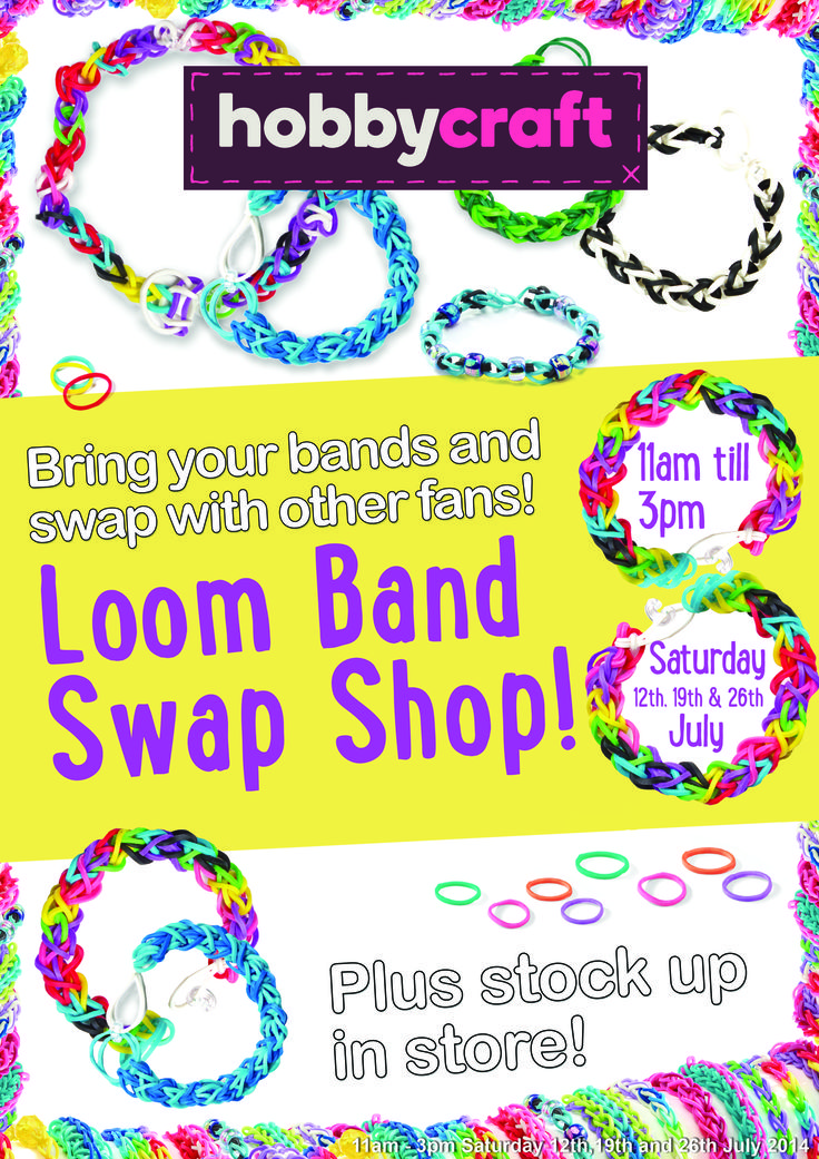 Join the Hobbycraft Loom Band Swap Shop! Visit your local store between 11am and 3pm on Saturday 12th, 19th or 26th July 2014 and swap your loomy creations with other fans! Plus stock up! Click on the image to find your nearest store.    #loombands #looming #crazloom #rainbowloom #loom #hobbycraft #swapshop