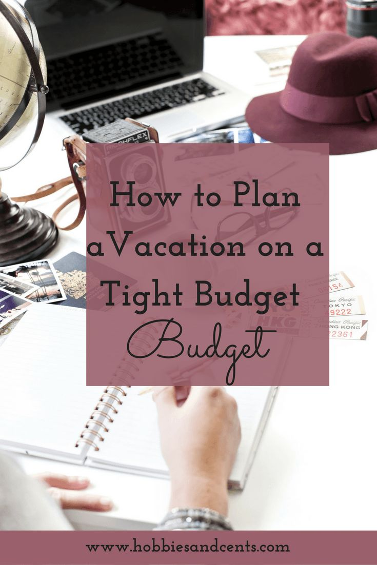 How to Plan a Vacation on a Tight Budget