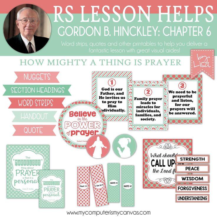 Printable Relief Society Handouts for Gordon B Hinckley Lesson 6 - prayer quote, handouts, great visual aides! #mycomputerismycanvas