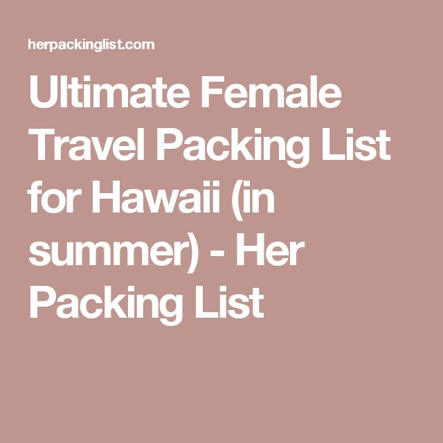 Ultimate Female Travel Packing List for Hawaii (in summer) - Her Packing List