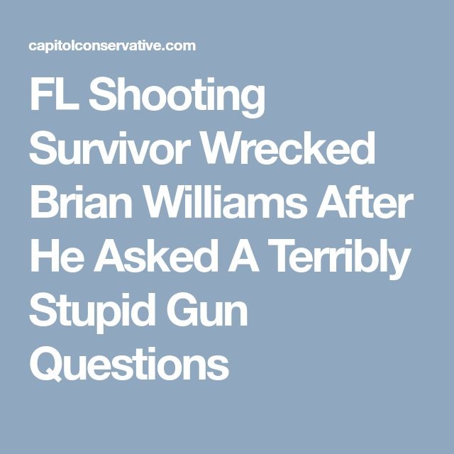 FL Shooting Survivor Wrecked Brian Williams After He Asked A Terribly Stupid Gun Questions