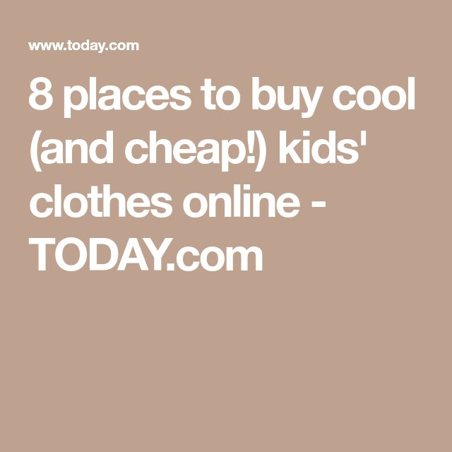 8 places to buy cool (and cheap!) kids' clothes online - TODAY.com