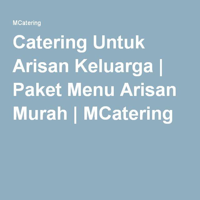Catering Untuk Arisan Keluarga | Paket Menu Arisan Murah | MCatering