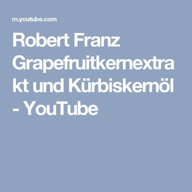 Robert Franz Grapefruitkernextrakt und Kürbiskernöl - YouTube
