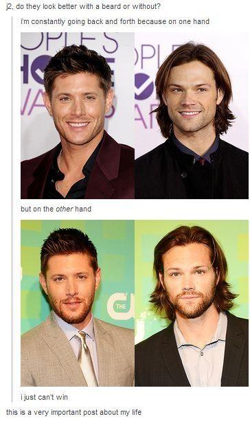 Beard or no beard? Both, both, both is good - Supernatural - Dean and Sam Winchester - Jensen Ackles, Jared Padalecki - Life's tough questions