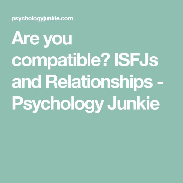 Are you compatible? ISFJs and Relationships - Psychology Junkie
