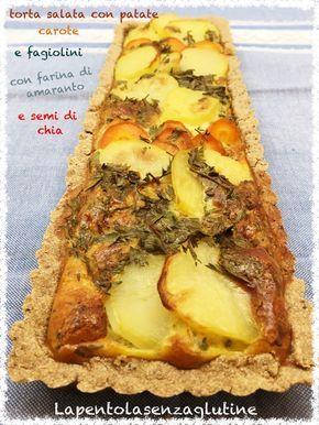 La pentola senza glutine: Torta salata con patate carote e fagiolini con farina di amaranto e semi di chia