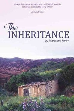 The Inheritance by Marianne Perry. Why would a young woman leave her home and never return? Historical fiction set in Calabria, Italy 1897-1913.