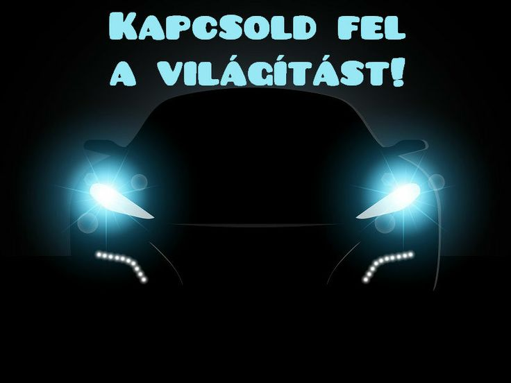 Vagy használj nappali menetfényt! A lényeg, hogy látható légy! http://leddecor.eu/E4-jelu-LED-Nappali-menetfeny-2X5W