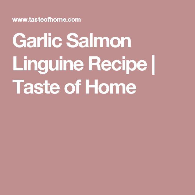 Garlic Salmon Linguine Recipe | Taste of Home
