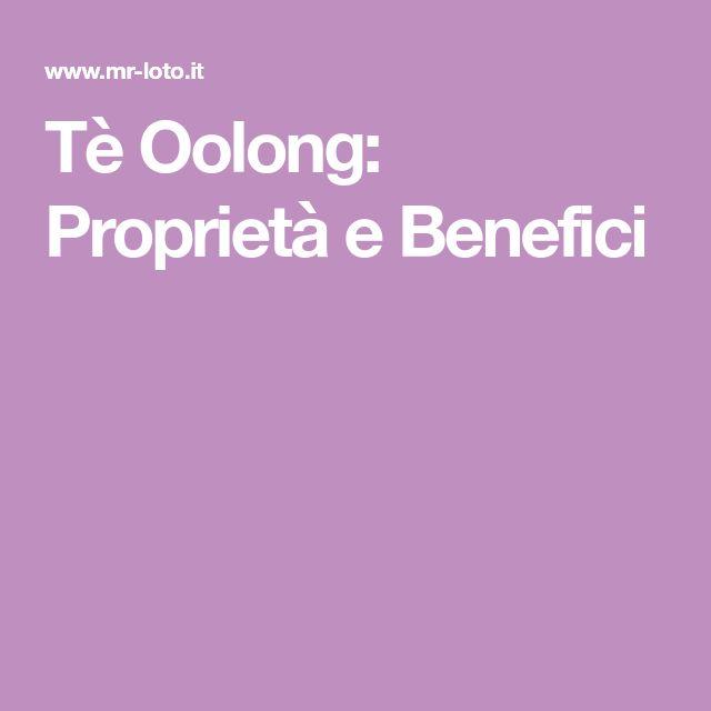 Tè Oolong: Proprietà e Benefici