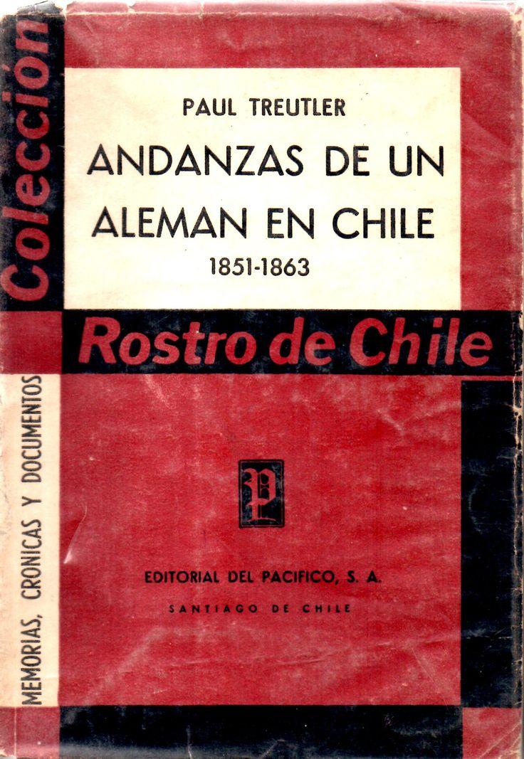 Andanzas de un Aleman en Chile (1851-1863). Paul Treutler