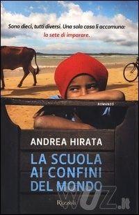 La scuola ai confini del mondo di Andrea Hirata - Rizzoli - in libreria il 10 settembre 2013 - http://www.wuz.it/libro/scuola-confini-del/Hirata-Andrea/9788817067294.html