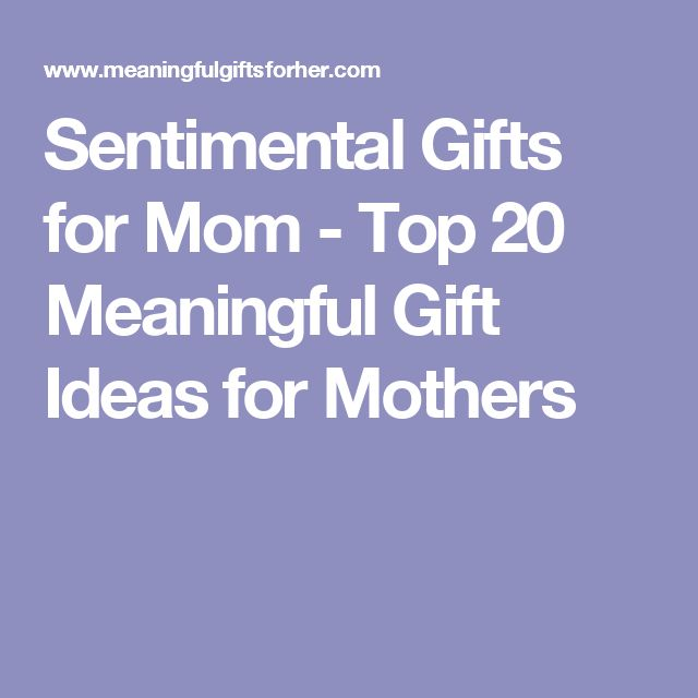 Sentimental Gifts for Mom - Top 20 Meaningful Gift Ideas for Mothers