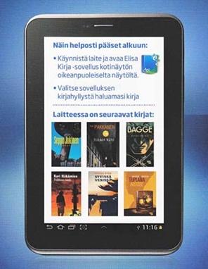 Töölön ja Myllypuron mediakirjastosta voit lainata Elisa Kirja –palvelun suomalaisia dekkariuutuuksia Samsungin Galaxy Tab 2 –tabletilla.