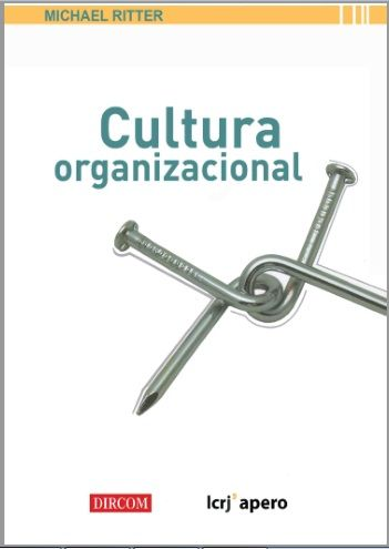 Cultura Organizacional - Michael Ritter - PDF - Español http://helpbookhn.blogspot.com/2014/12/Cultura-Organizacional-Michael-Ritter-PDF-Espanol.html