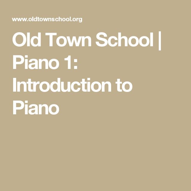 Old Town School | Piano 1: Introduction to Piano