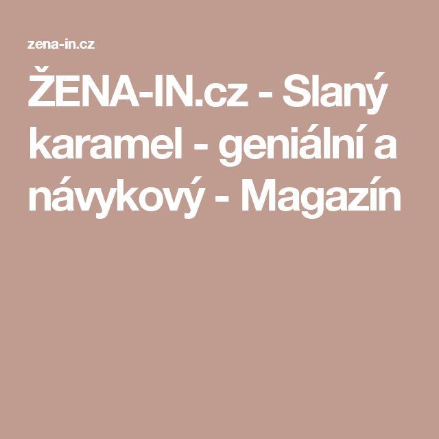 ŽENA-IN.cz - Slaný karamel - geniální a návykový - Magazín